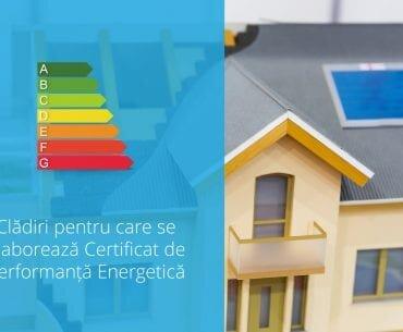 Clădiri pentru care se elaborează Certificat de Performanță Energetică